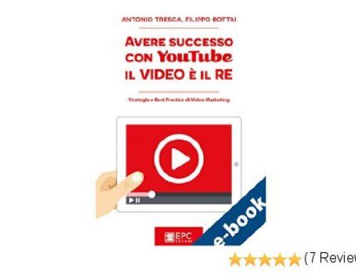 Avere Successo con YouTube: Il Video è il Re. Il Libro.